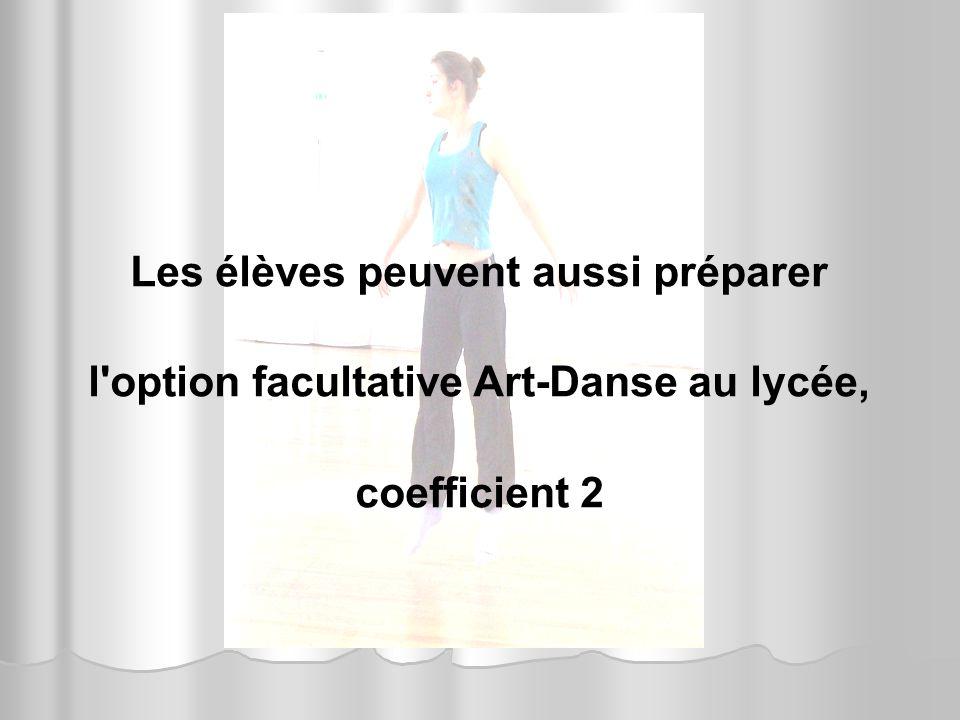 Les élèves peuvent aussi préparer l'option facultative Art-Danse au lycée, coefficient 2