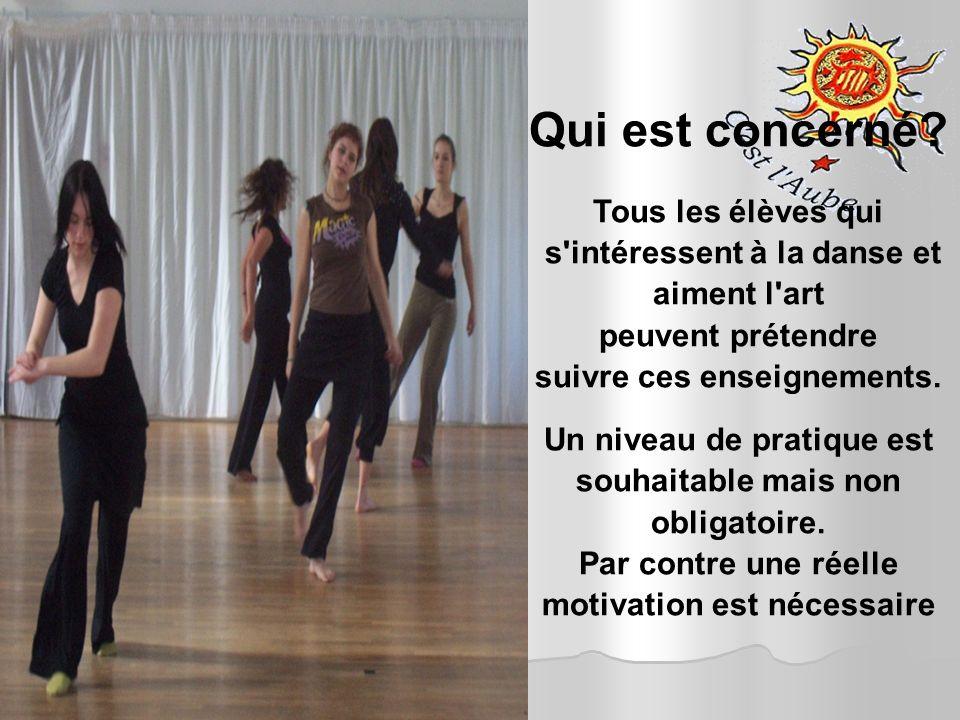 Qui est concerné? Tous les élèves qui s'intéressent à la danse et aiment l'art peuvent prétendre suivre ces enseignements. Un niveau de pratique est s
