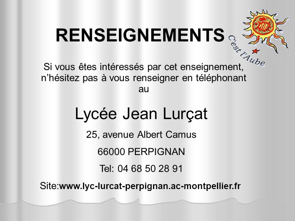 RENSEIGNEMENTS Si vous êtes intéressés par cet enseignement, nhésitez pas à vous renseigner en téléphonant au Lycée Jean Lurçat 25, avenue Albert Camu