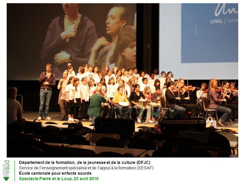 Département de la formation, de la jeunesse et de la culture (DFJC) Service de lenseignement spécialisé et de lappui à la formation (SESAF) École cantonale pour enfants sourds Spectacle Pierre et le Loup, 23 avril 2010