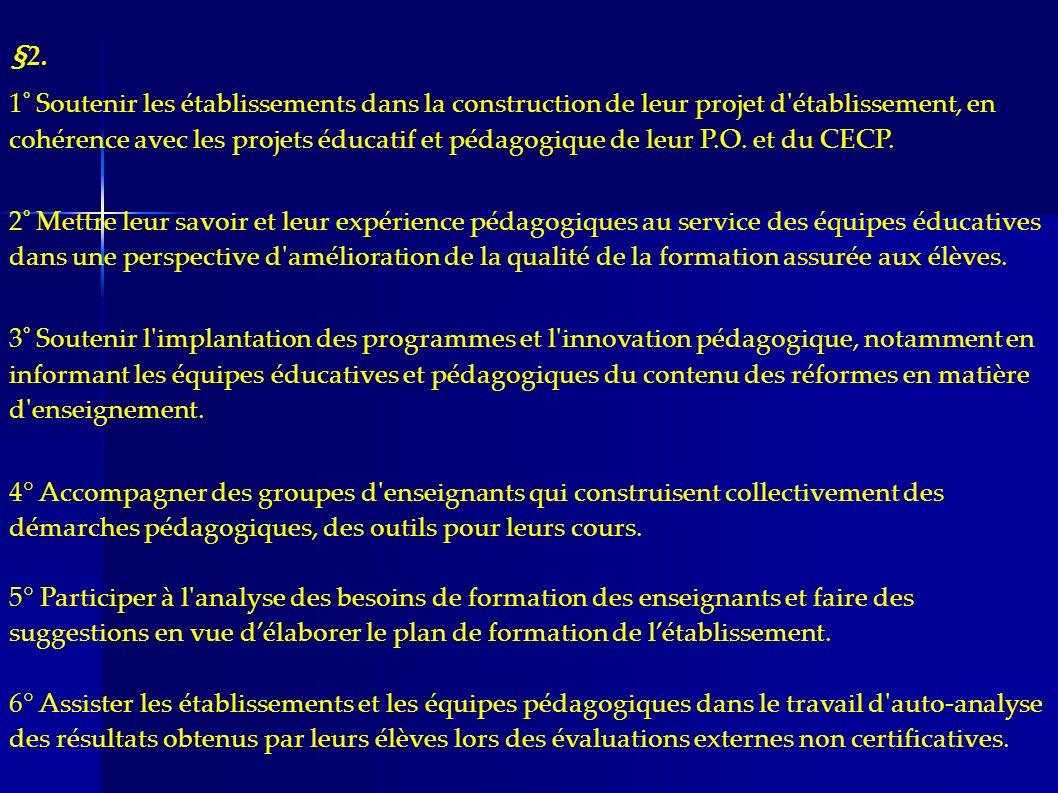 §2. 1° Soutenir les établissements dans la construction de leur projet d'établissement, en cohérence avec les projets éducatif et pédagogique de leur