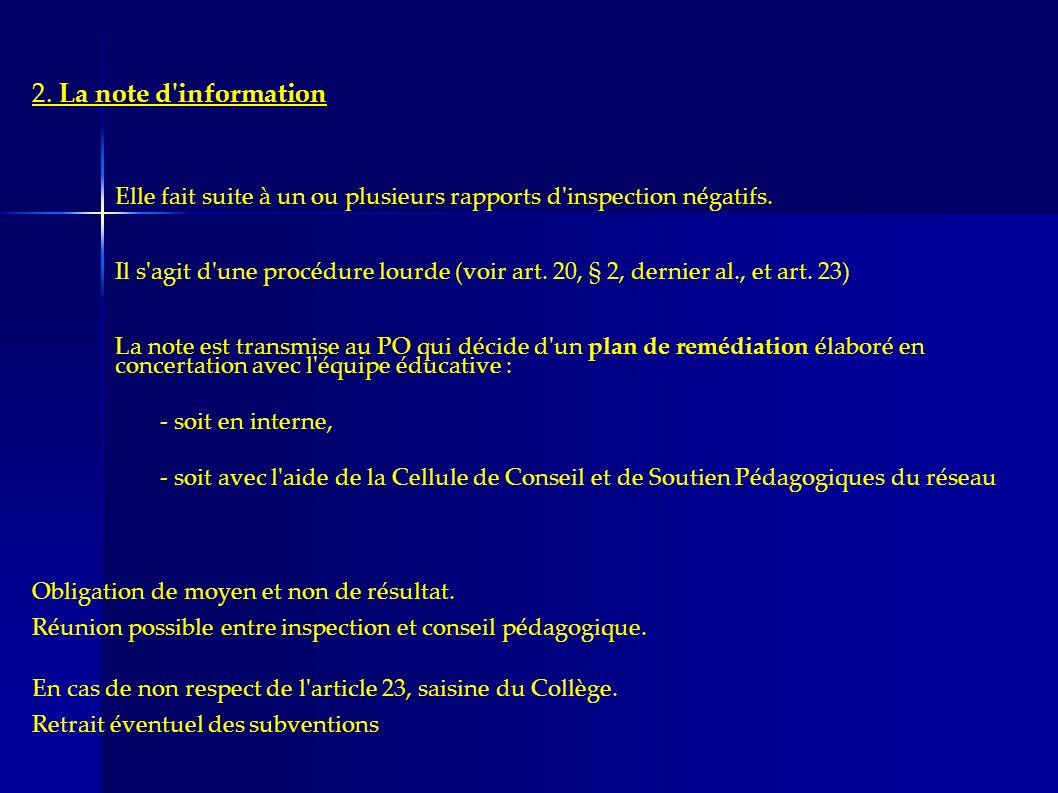 2. La note d'information Elle fait suite à un ou plusieurs rapports d'inspection négatifs. Il s'agit d'une procédure lourde (voir art. 20, § 2, dernie
