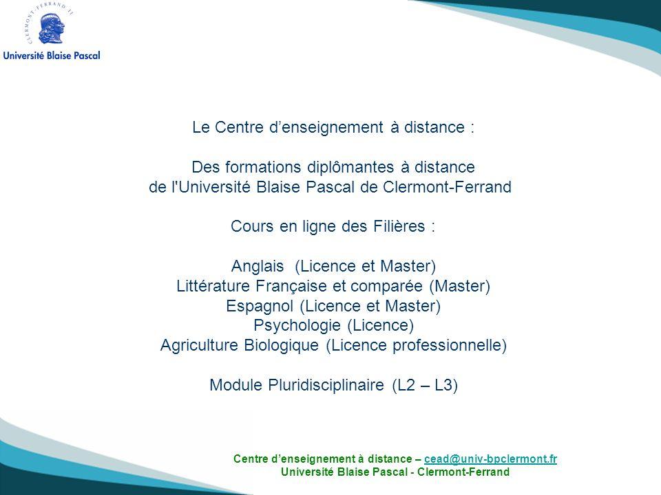 Le Centre denseignement à distance : Des formations diplômantes à distance de l'Université Blaise Pascal de Clermont-Ferrand Cours en ligne des Filièr