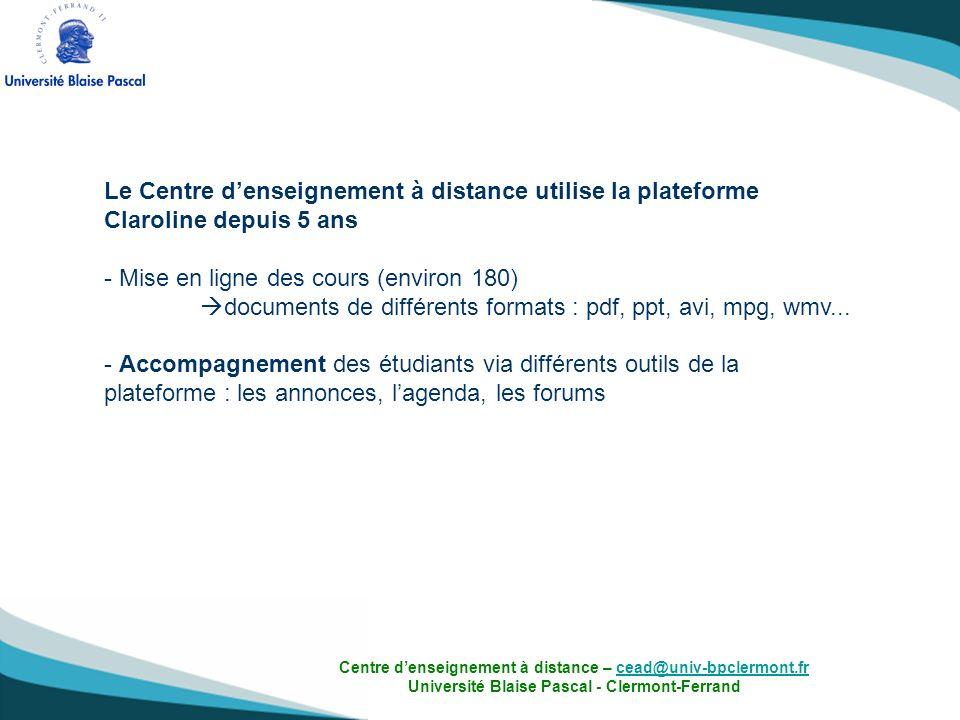 Le Centre denseignement à distance utilise la plateforme Claroline depuis 5 ans - Mise en ligne des cours (environ 180) documents de différents format