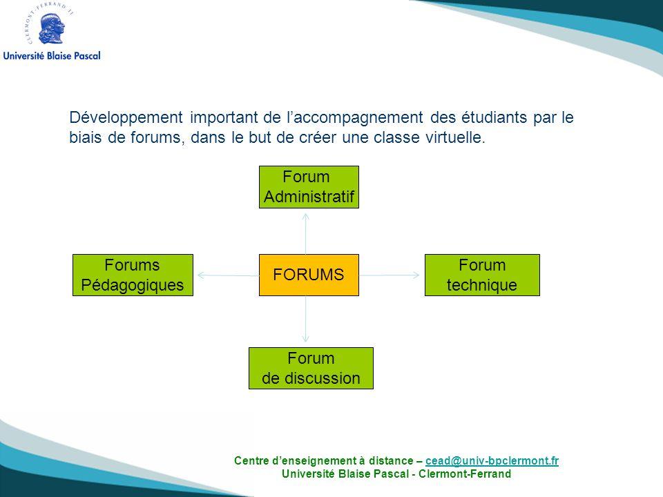 Développement important de laccompagnement des étudiants par le biais de forums, dans le but de créer une classe virtuelle. Forums Pédagogiques Forum