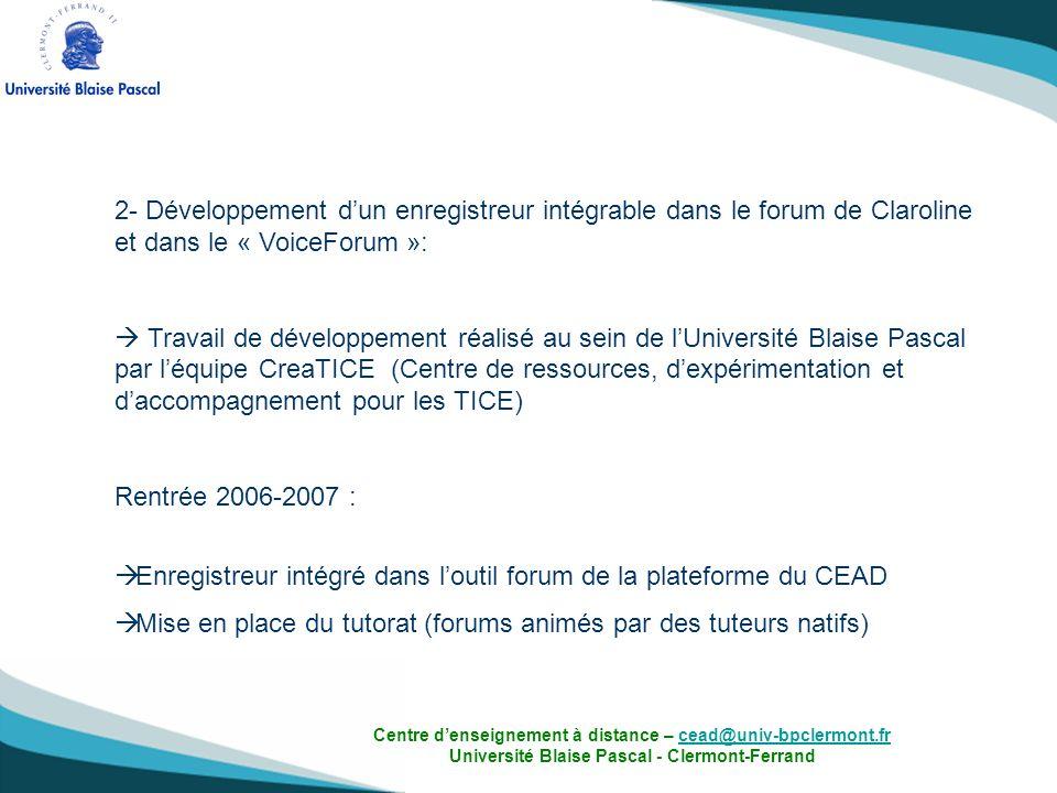 2- Développement dun enregistreur intégrable dans le forum de Claroline et dans le « VoiceForum »: Travail de développement réalisé au sein de lUniver