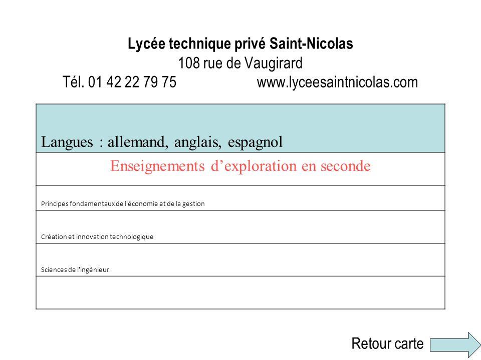 Lycée technique privé Saint-Nicolas 108 rue de Vaugirard Tél. 01 42 22 79 75 www.lyceesaintnicolas.com Langues : allemand, anglais, espagnol Enseignem