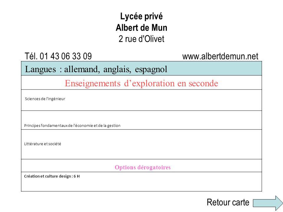 Lycée privé Albert de Mun 2 rue d'Olivet Tél. 01 43 06 33 09 www.albertdemun.net Langues : allemand, anglais, espagnol Enseignements dexploration en s