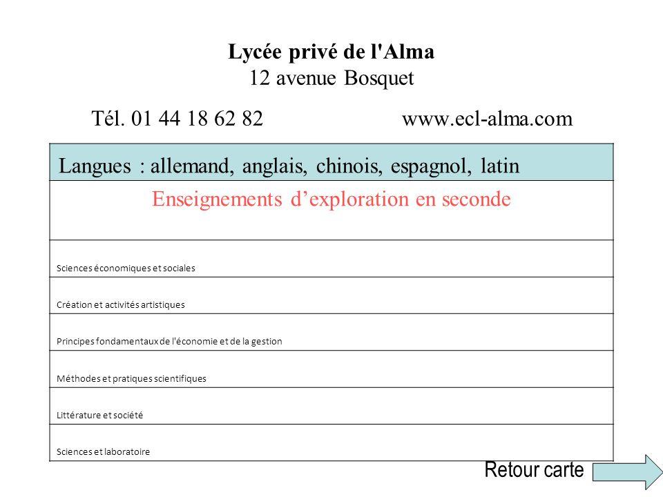 Lycée privé de l'Alma 12 avenue Bosquet Tél. 01 44 18 62 82 www.ecl-alma.com Langues : allemand, anglais, chinois, espagnol, latin Enseignements dexpl