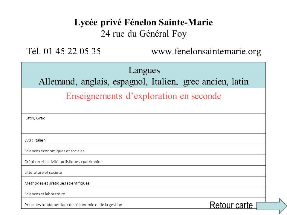 Lycée privé Fénelon Sainte-Marie 24 rue du Général Foy Tél. 01 45 22 05 35 www.fenelonsaintemarie.org Langues Allemand, anglais, espagnol, Italien, gr