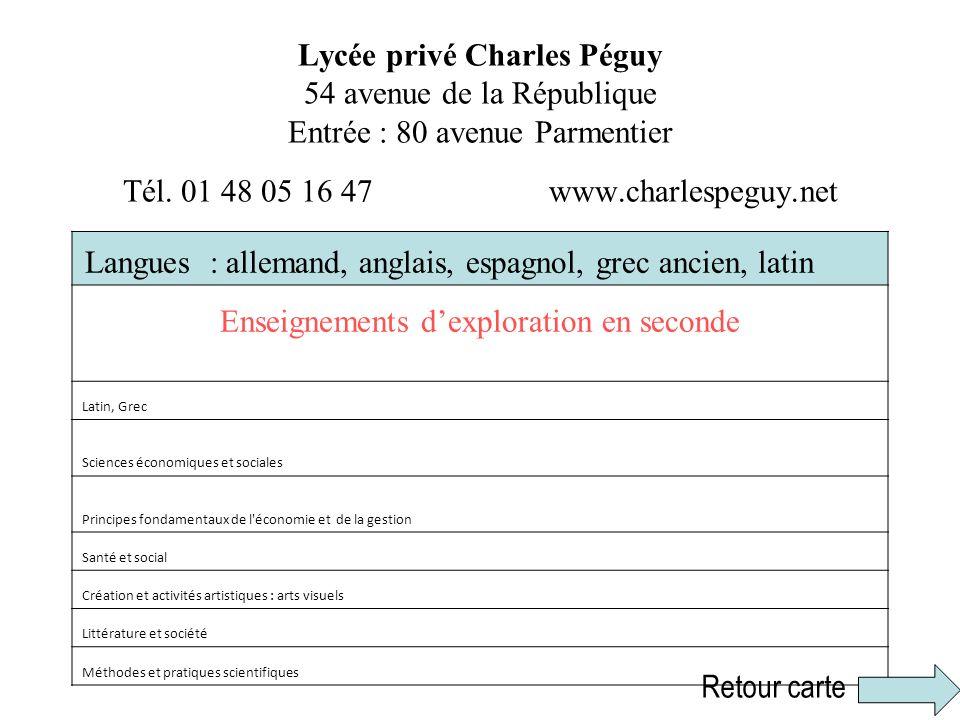 Lycée privé Charles Péguy 54 avenue de la République Entrée : 80 avenue Parmentier Tél. 01 48 05 16 47 www.charlespeguy.net Langues : allemand, anglai