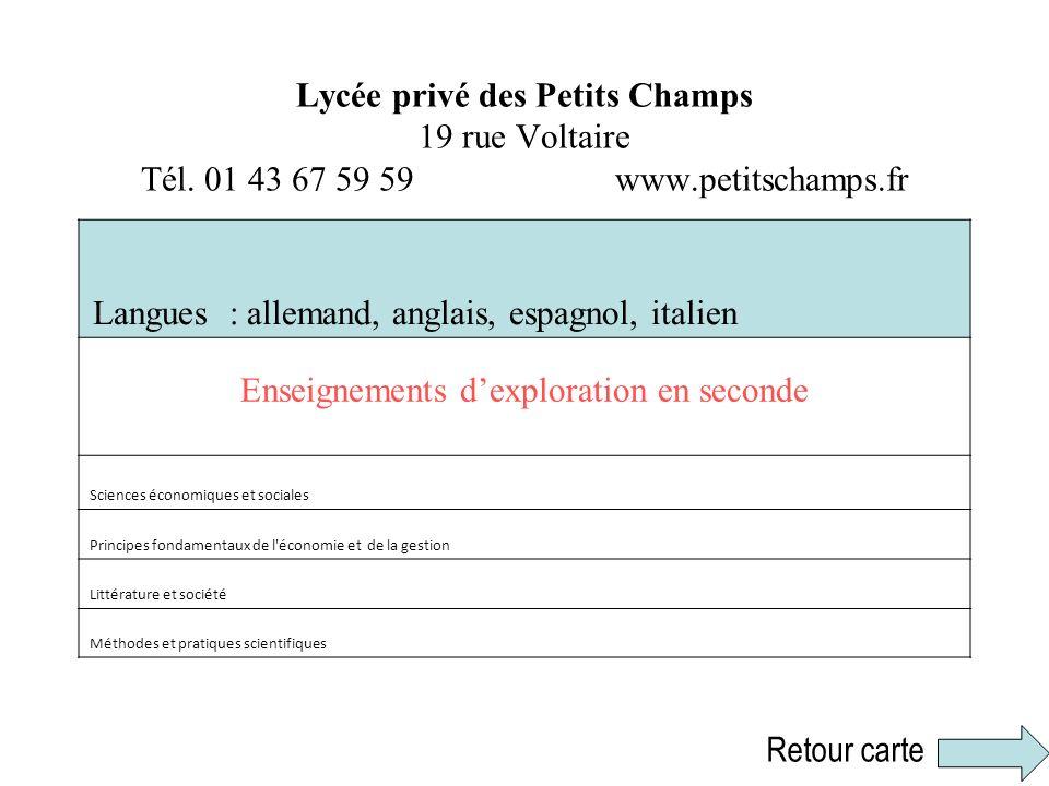 Lycée privé des Petits Champs 19 rue Voltaire Tél. 01 43 67 59 59 www.petitschamps.fr Langues : allemand, anglais, espagnol, italien Enseignements dex