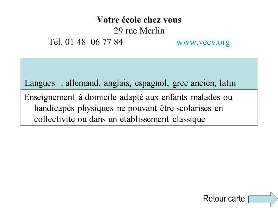 Votre école chez vous 29 rue Merlin Tél. 01 48 06 77 84 www.vecv.orgwww.vecv.org Langues : allemand, anglais, espagnol, grec ancien, latin Enseignemen