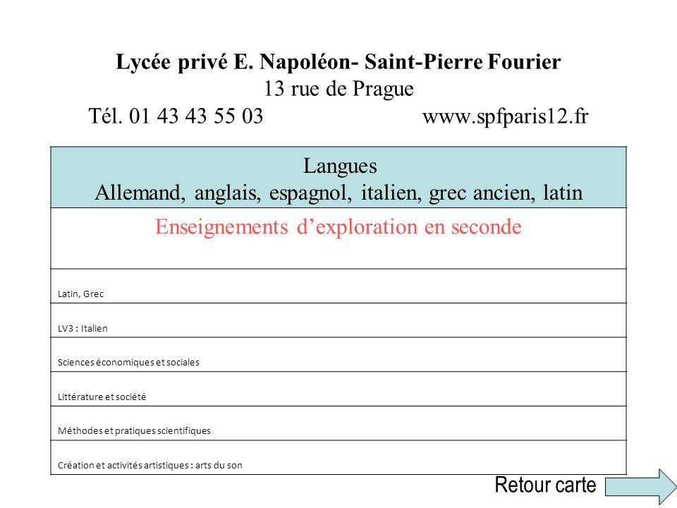 Lycée privé E. Napoléon- Saint-Pierre Fourier 13 rue de Prague Tél. 01 43 43 55 03 www.spfparis12.fr Langues Allemand, anglais, espagnol, italien, gre