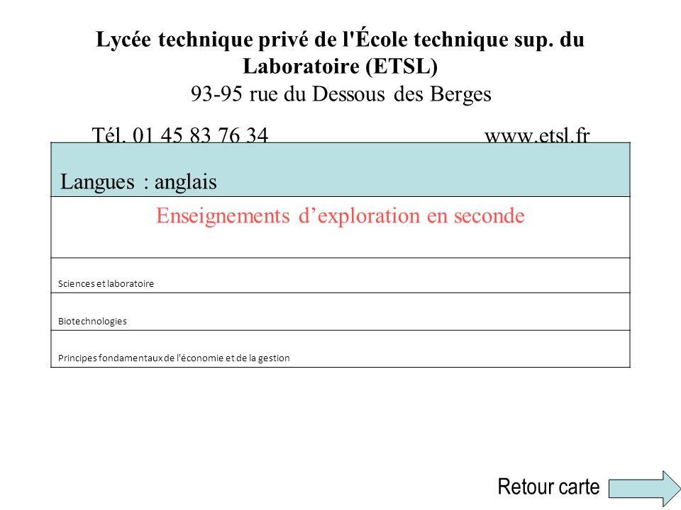 Lycée technique privé de l'École technique sup. du Laboratoire (ETSL) 93-95 rue du Dessous des Berges Tél. 01 45 83 76 34 www.etsl.fr Langues : anglai