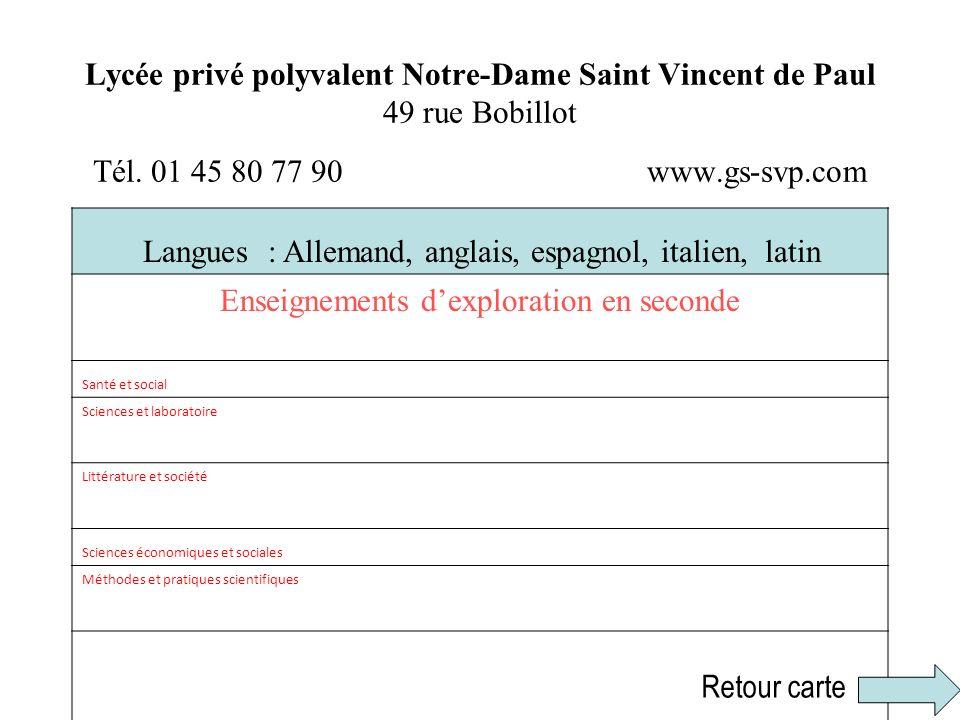 Lycée privé polyvalent Notre-Dame Saint Vincent de Paul 49 rue Bobillot Tél. 01 45 80 77 90 www.gs-svp.com Langues : Allemand, anglais, espagnol, ital