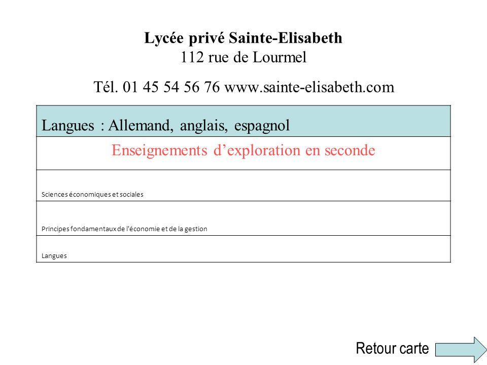 Lycée privé Sainte-Elisabeth 112 rue de Lourmel Tél. 01 45 54 56 76 www.sainte-elisabeth.com Langues : Allemand, anglais, espagnol Enseignements dexpl