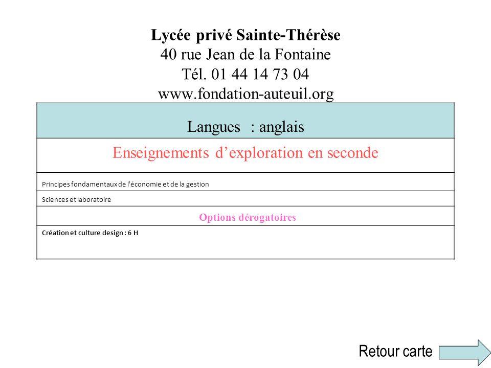 Lycée privé Sainte-Thérèse 40 rue Jean de la Fontaine Tél. 01 44 14 73 04 www.fondation-auteuil.org Langues : anglais Enseignements dexploration en se