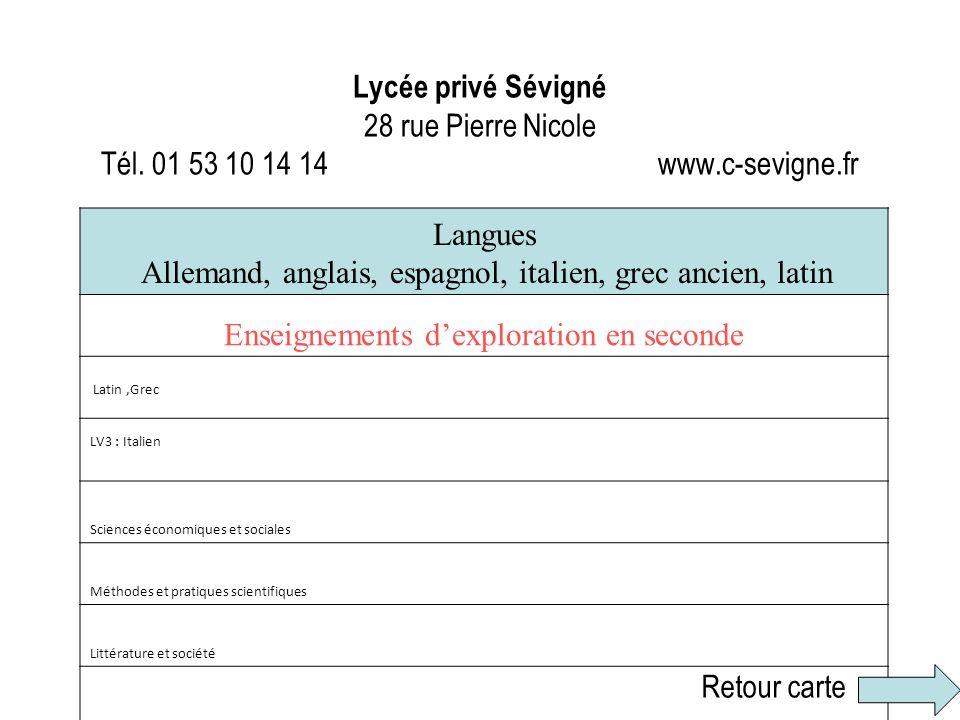 Lycée privé Sévigné 28 rue Pierre Nicole Tél. 01 53 10 14 14 www.c-sevigne.fr Langues Allemand, anglais, espagnol, italien, grec ancien, latin Enseign