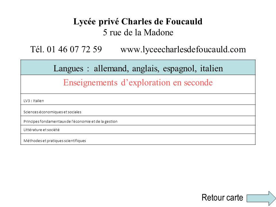 Lycée privé Charles de Foucauld 5 rue de la Madone Tél. 01 46 07 72 59 www.lyceecharlesdefoucauld.com Langues : allemand, anglais, espagnol, italien E
