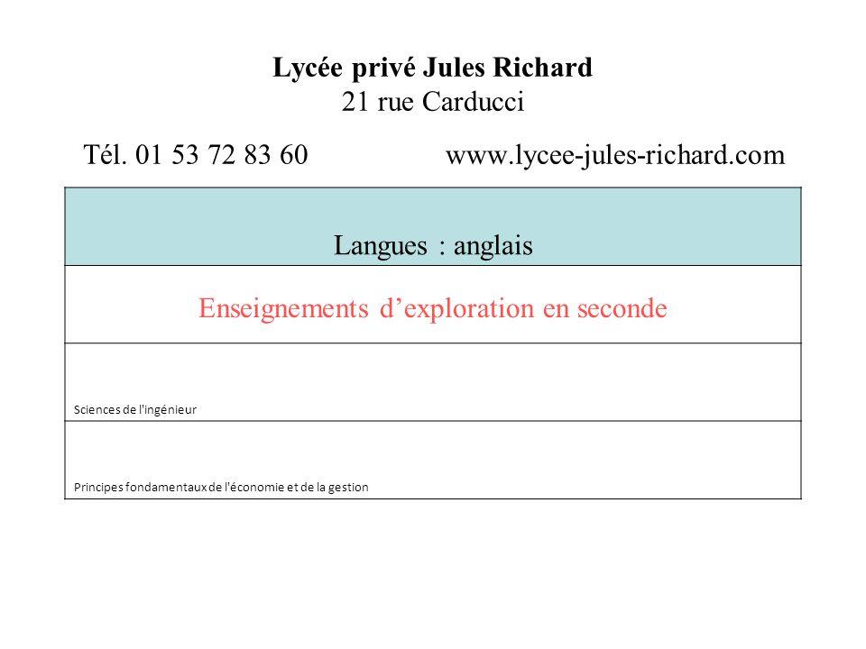 Lycée privé Jules Richard 21 rue Carducci Tél. 01 53 72 83 60 www.lycee-jules-richard.com Langues : anglais Enseignements dexploration en seconde Scie