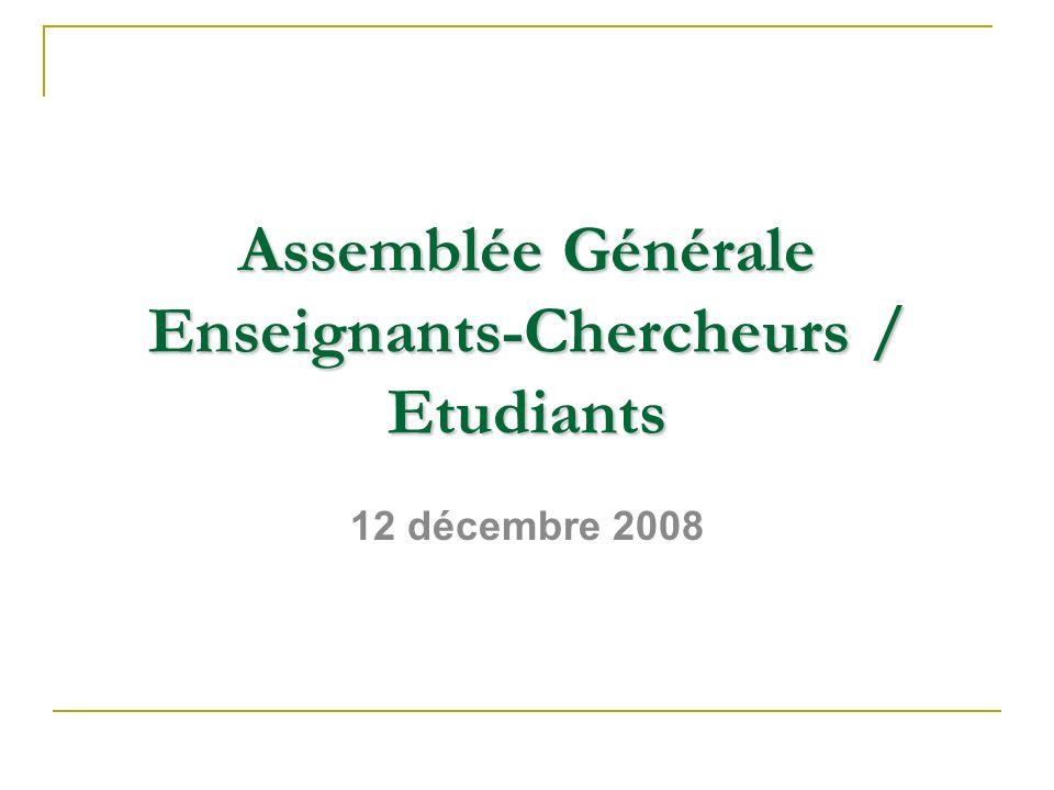 Assemblée Générale Enseignants-Chercheurs / Etudiants 12 décembre 2008