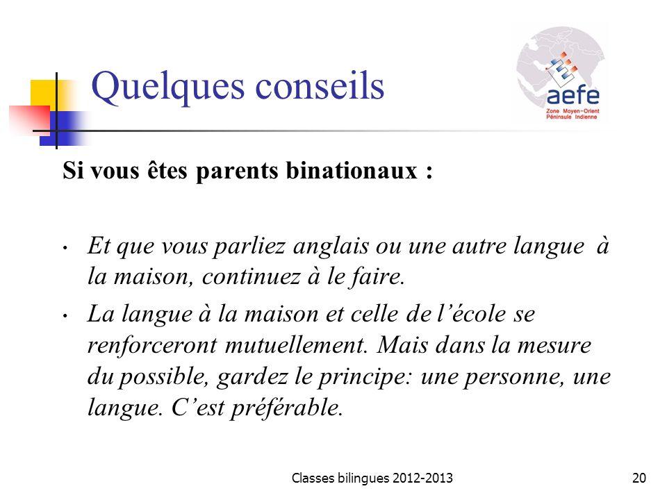 Si vous êtes parents binationaux : Et que vous parliez anglais ou une autre langue à la maison, continuez à le faire. La langue à la maison et celle d