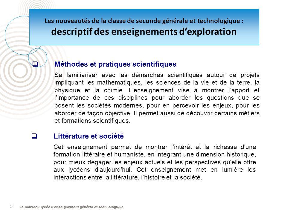 Le nouveau lycée denseignement général et technologique 14 Méthodes et pratiques scientifiques Se familiariser avec les démarches scientifiques autour