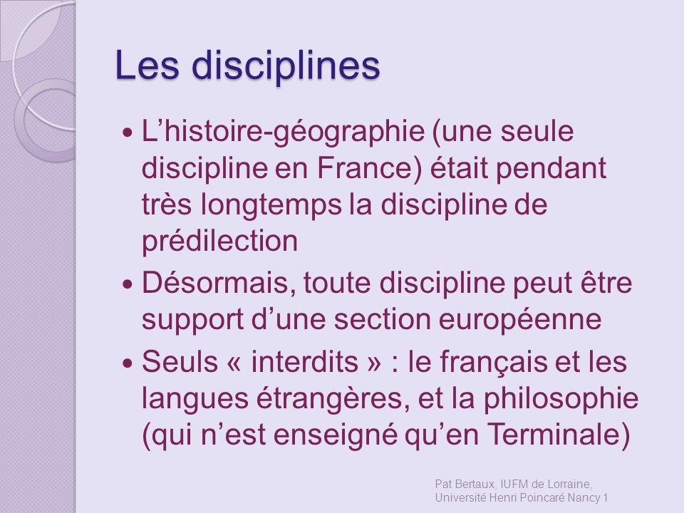 Les disciplines Lhistoire-géographie (une seule discipline en France) était pendant très longtemps la discipline de prédilection Désormais, toute disc