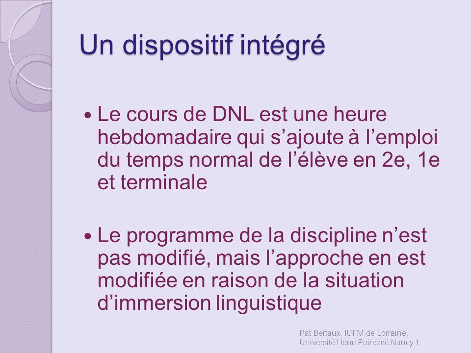 Un dispositif intégré Le cours de DNL est une heure hebdomadaire qui sajoute à lemploi du temps normal de lélève en 2e, 1e et terminale Le programme d