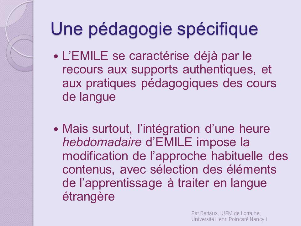 Une pédagogie spécifique LEMILE se caractérise déjà par le recours aux supports authentiques, et aux pratiques pédagogiques des cours de langue Mais s