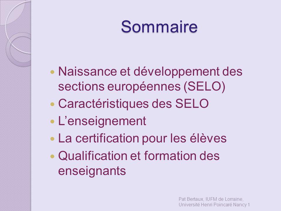 Sommaire Naissance et développement des sections européennes (SELO) Caractéristiques des SELO Lenseignement La certification pour les élèves Qualifica