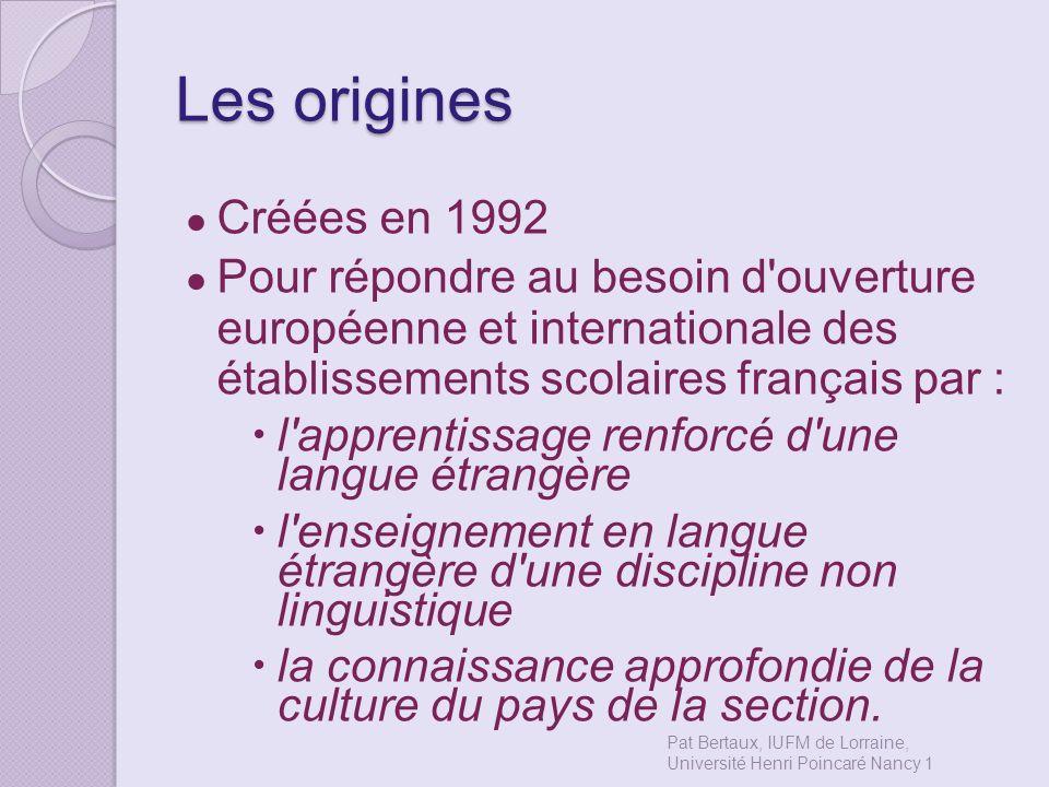 Les origines Créées en 1992 Pour répondre au besoin d'ouverture européenne et internationale des établissements scolaires français par : l'apprentissa