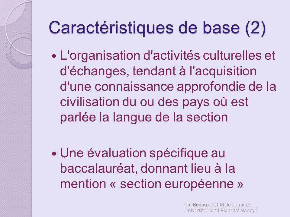 Caractéristiques de base (2) L'organisation d'activités culturelles et d'échanges, tendant à l'acquisition d'une connaissance approfondie de la civili