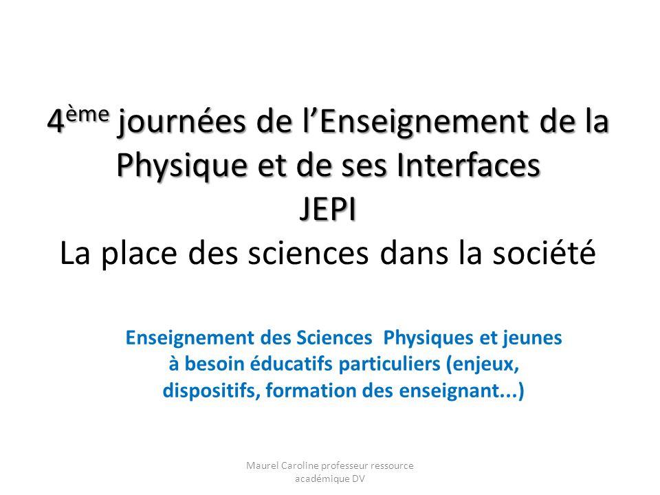 4 ème journées de lEnseignement de la Physique et de ses Interfaces JEPI 4 ème journées de lEnseignement de la Physique et de ses Interfaces JEPI La p