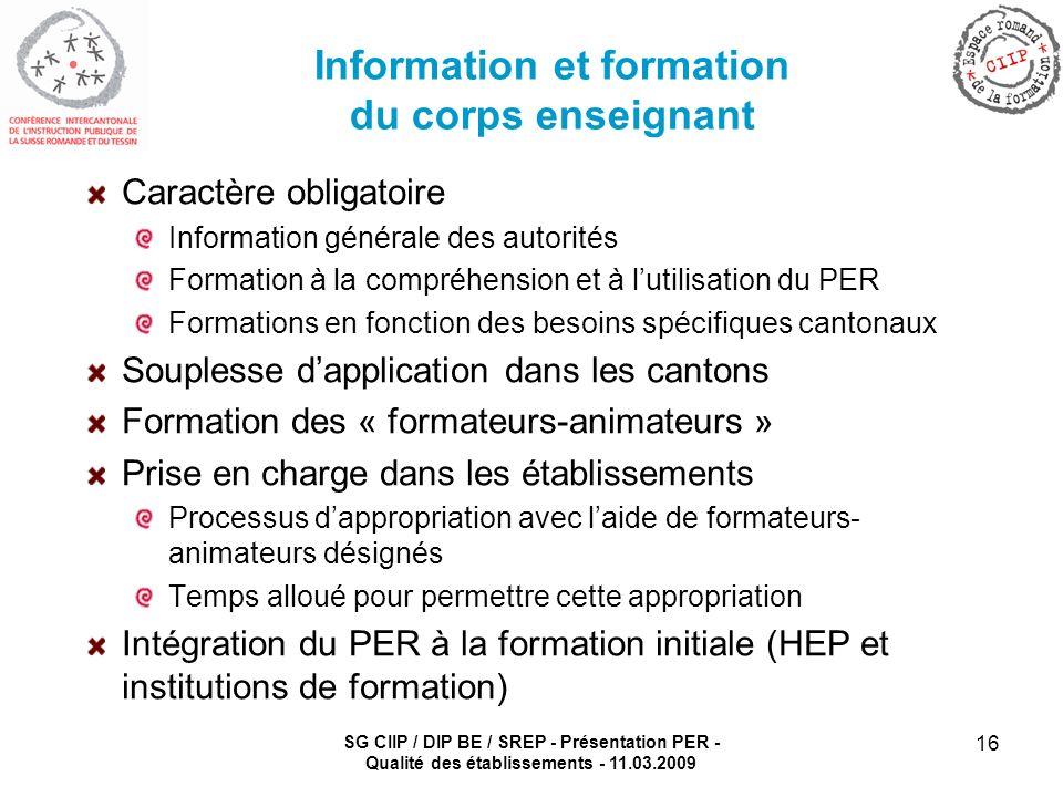 SG CIIP / DIP BE / SREP - Présentation PER - Qualité des établissements - 11.03.2009 16 Information et formation du corps enseignant Caractère obligat