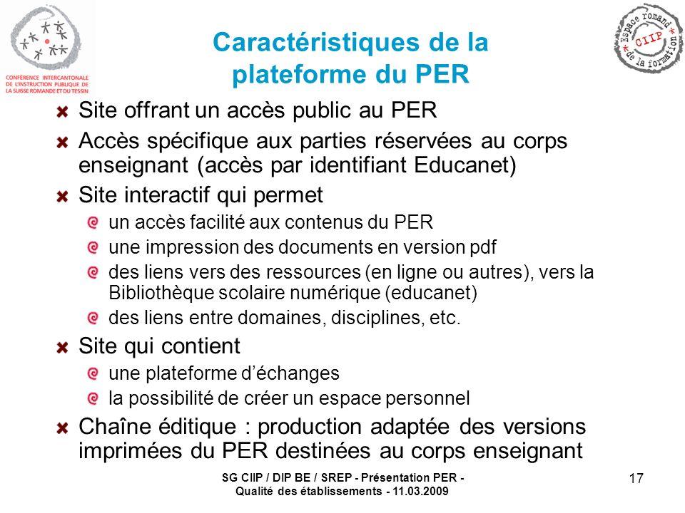 SG CIIP / DIP BE / SREP - Présentation PER - Qualité des établissements - 11.03.2009 17 Caractéristiques de la plateforme du PER Site offrant un accès