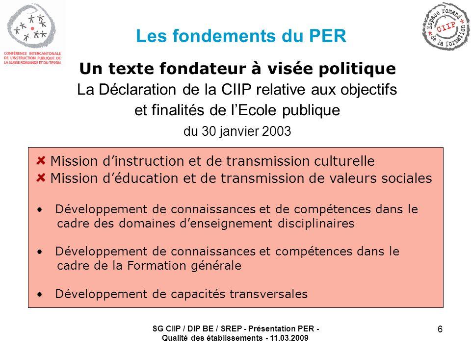 SG CIIP / DIP BE / SREP - Présentation PER - Qualité des établissements - 11.03.2009 6 Les fondements du PER Un texte fondateur à visée politique La D
