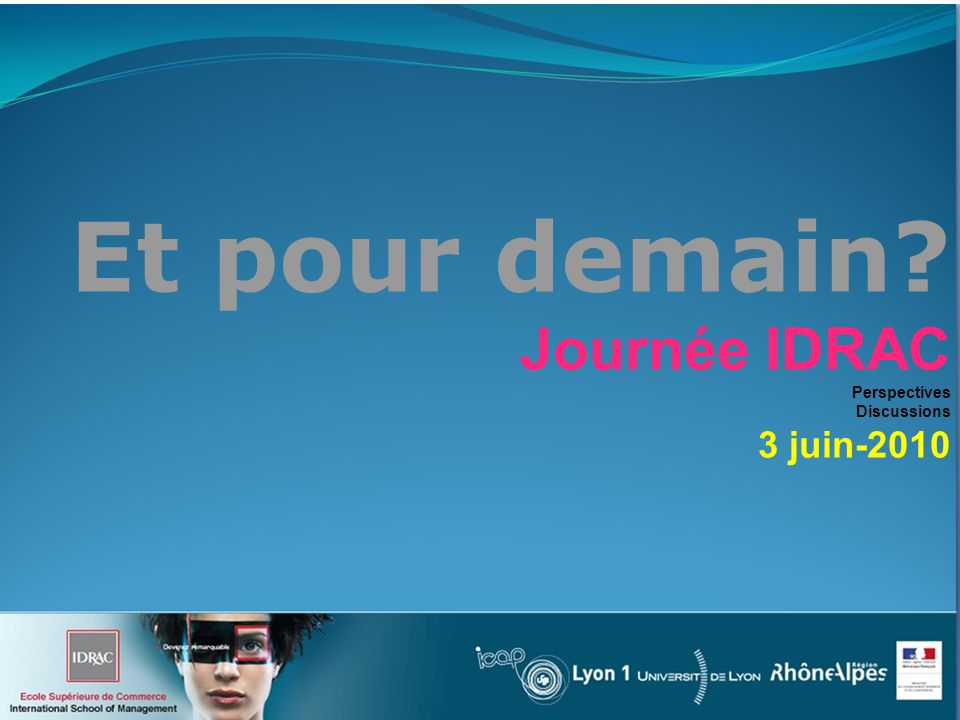 Et pour demain Journée IDRAC Perspectives Discussions 3 juin-2010