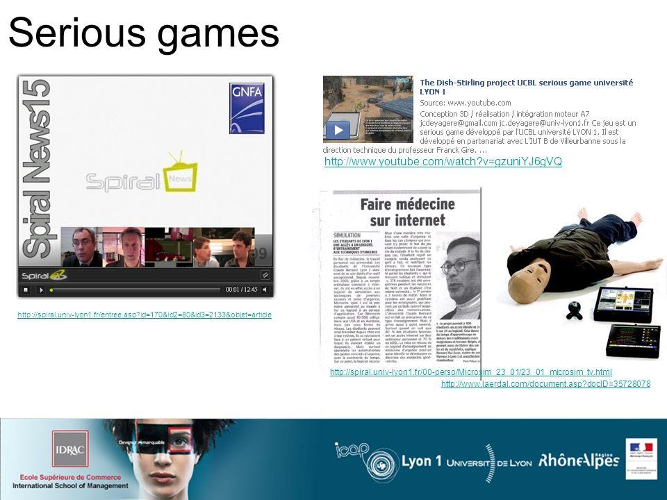 Serious games http://spiral.univ-lyon1.fr/entree.asp id=170&id2=80&id3=2133&objet=article http://www.youtube.com/watch v=gzuniYJ6gVQ http://www.laerdal.com/document.asp docID=35728078 http://spiral.univ-lyon1.fr/00-perso/Microsim_23_01/23_01_microsim_tv.html