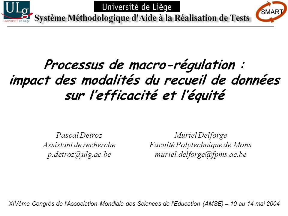 Processus de macro-régulation : impact des modalités du recueil de données sur lefficacité et léquité XIVème Congrès de lAssociation Mondiale des Scie
