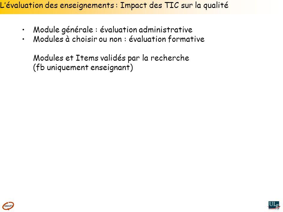 Lévaluation des enseignements : Impact des TIC sur la qualité Module générale : évaluation administrative Modules à choisir ou non : évaluation format