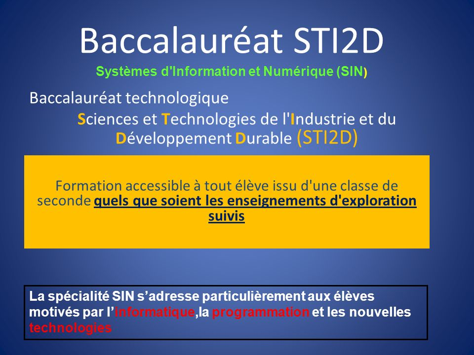 Baccalauréat technologique Sciences et Technologies de l'Industrie et du Développement Durable (STI2D) Formation accessible à tout élève issu d'une cl