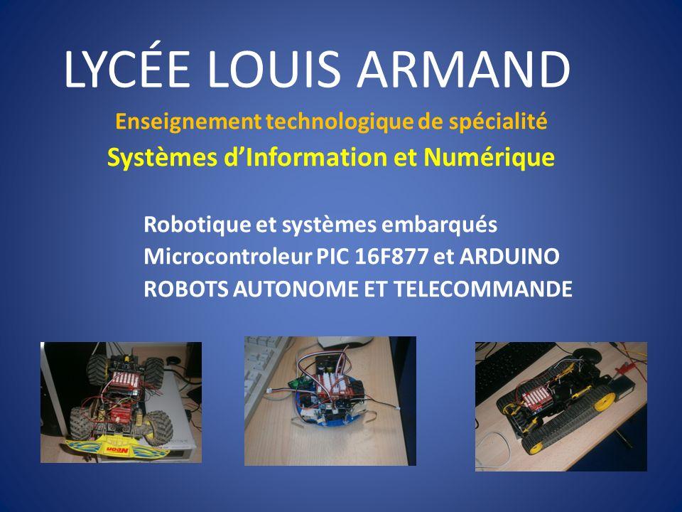 LYCÉE LOUIS ARMAND Enseignement technologique de spécialité Systèmes dInformation et Numérique Robotique et systèmes embarqués Microcontroleur PIC 16F