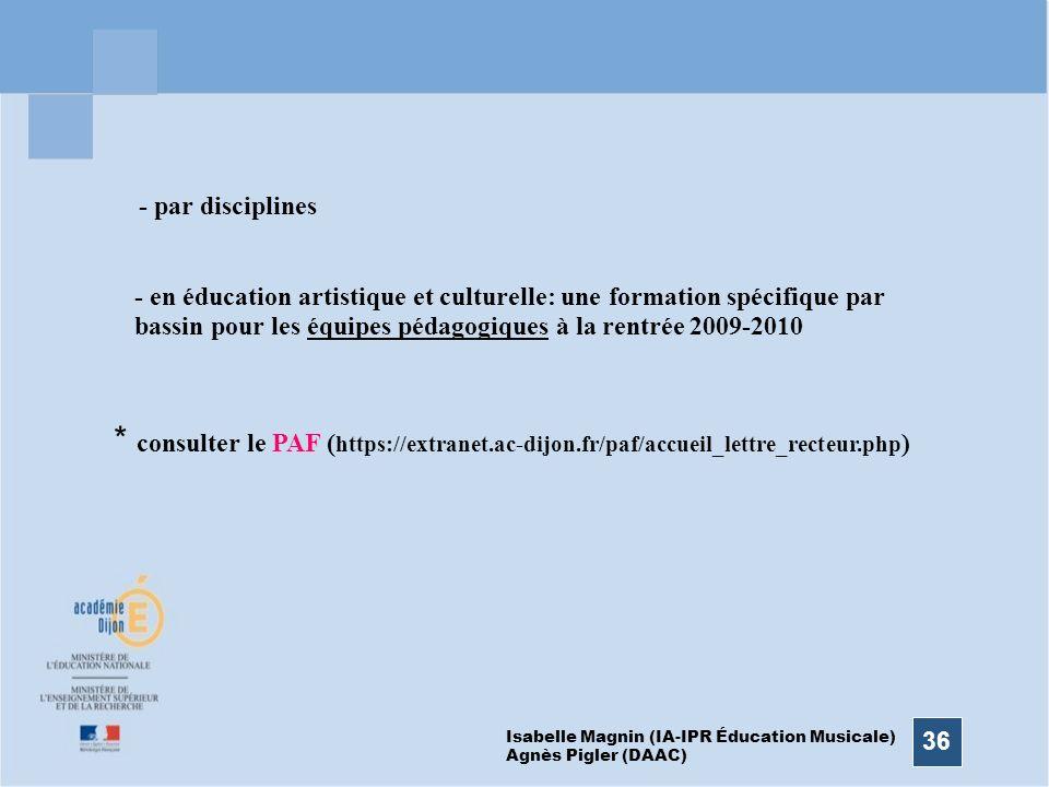 36 - par disciplines - en éducation artistique et culturelle: une formation spécifique par bassin pour les équipes pédagogiques à la rentrée 2009-2010
