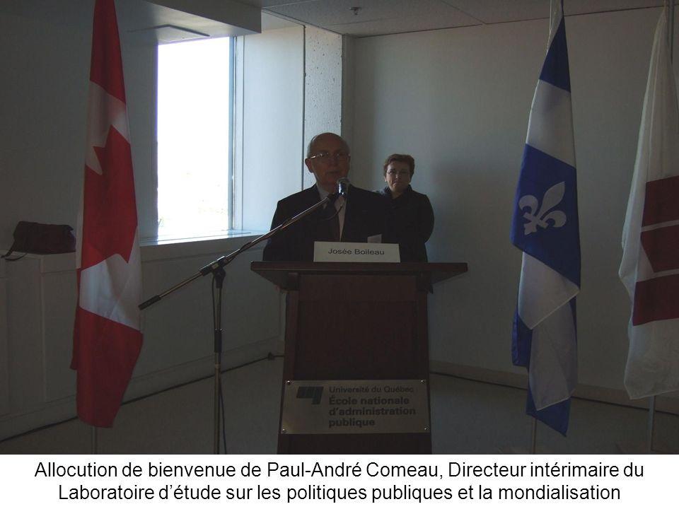 Allocution de bienvenue de Paul-André Comeau, Directeur intérimaire du Laboratoire détude sur les politiques publiques et la mondialisation