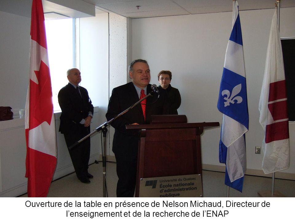 Ouverture de la table en présence de Nelson Michaud, Directeur de lenseignement et de la recherche de lENAP