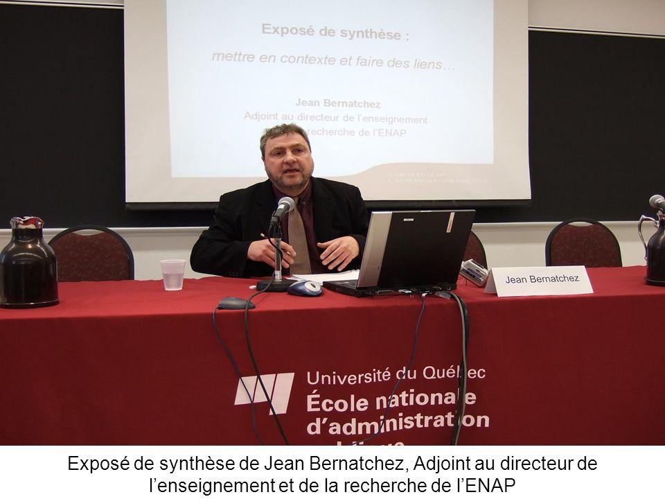 Exposé de synthèse de Jean Bernatchez, Adjoint au directeur de lenseignement et de la recherche de lENAP