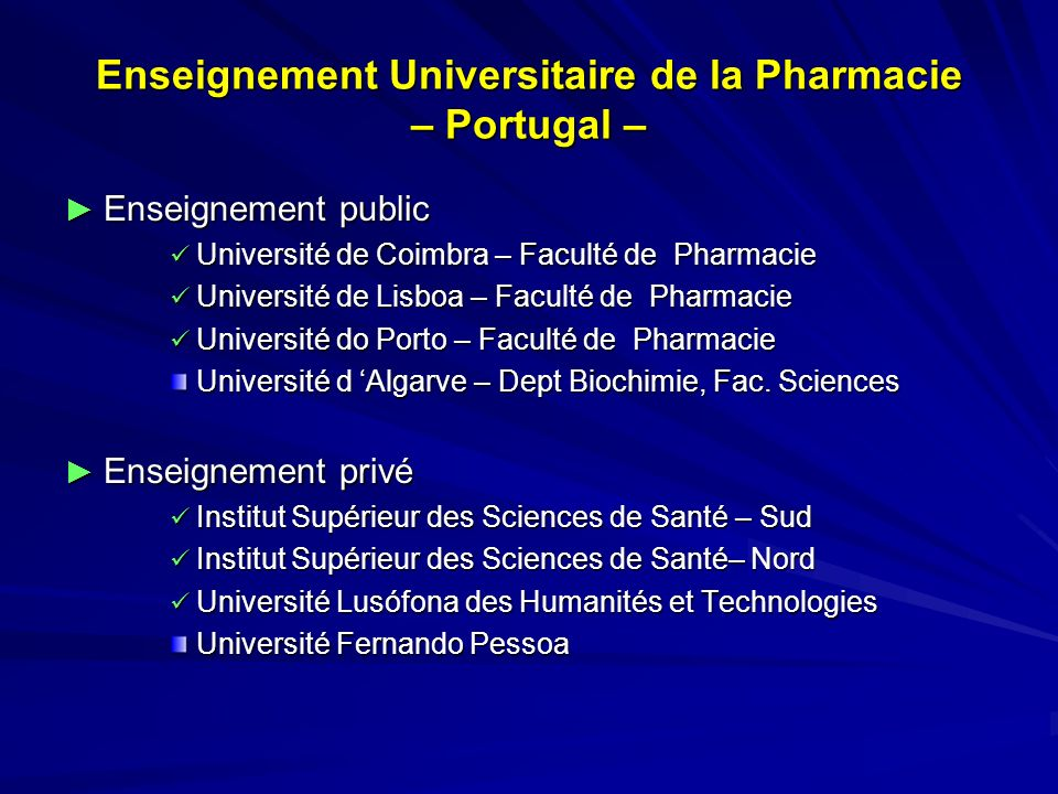 Enseignement Universitaire de la Pharmacie – Portugal – Enseignement public Enseignement public Université de Coimbra – Faculté de Pharmacie Universit