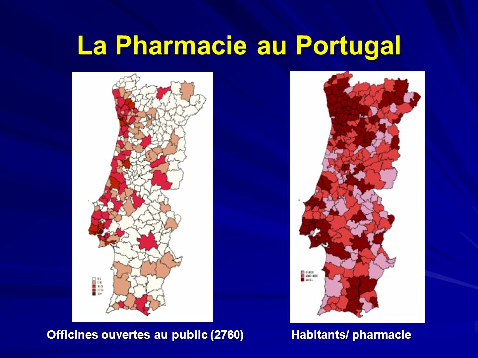 La Pharmacie au Portugal Officines ouvertes au public (2760) Habitants/ pharmacie